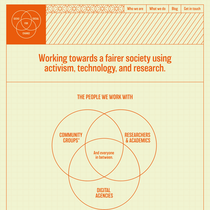 Working towards a fairer society using activism, technology, and research.