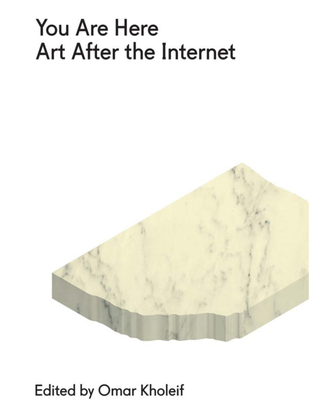 omar-kholeif-you-are-here-art-after-the-internet-1-1-.pdf
