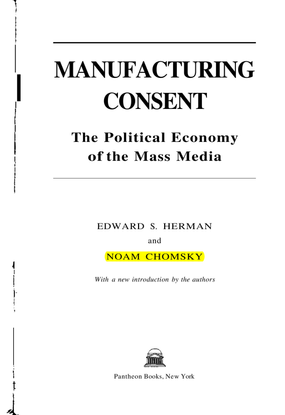 manufacturing-consent-[the-political-economy-of-the-mass-media].pdf