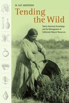tending-the-wild-native-american-knowledge-and-the-management-of-californias-natural-resources-by-m.-kat-anderson-z-lib.org-...