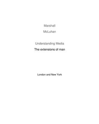 Marshall McLuhan, Understanding Media (1964)