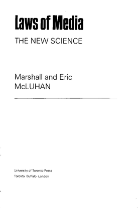 Marshall McLuhan and Eric McLuhan, Laws of Media: The New Science (1992)