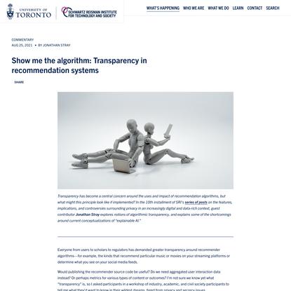 Show me the algorithm: Transparency in recommendation systems — Schwartz Reisman Institute