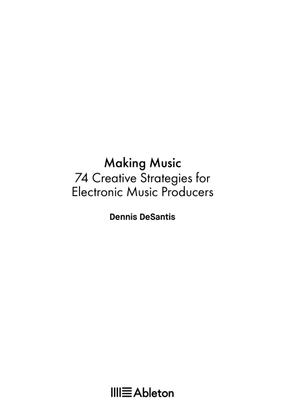 dennis-desantis-making-music-74-creative-strategies-for-electronic-music-producers.pdf