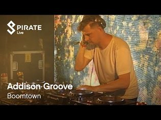 Addison Groove DJ Set   Boomtown 2019   Pirate Live