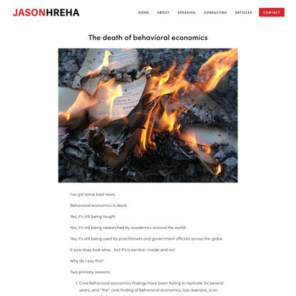 The death of behavioral economics - Jason Hreha