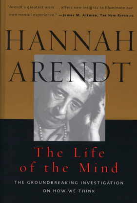 Arendt, Hannah_Life of the Mind (1978)
