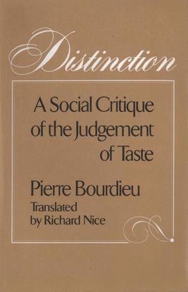 Bourdieu, Pierre_Distinction: A Social Critique of the Judgment of Taste