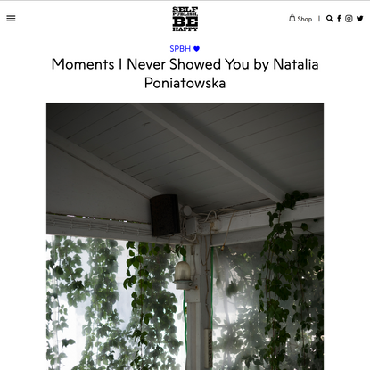 Moments I Never Showed You by Natalia Poniatowska | Self Publish, Be Happy