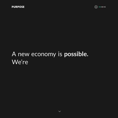 Purpose – We're rethinking ownership to transform the economy