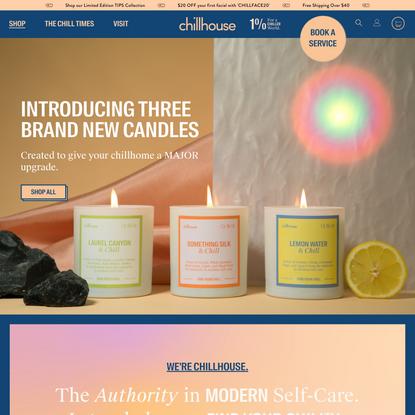 Chillhouse — a destination for modern self-care