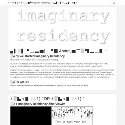 ❜ ➢ ➄ ❻ ➀ ➺ ✮ ̙ ❲ ͕ ˓ ≧ ▇ ▀ Imaginary Residency ∩ ▕ ▄ ▌ ░ ▌ ▘ ▁ ▃ ▆ ▏ ▘ ▉ ▝