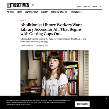 Abolitionist Library Workers Want Library Access for All. That Begins with Getting Cops Out.