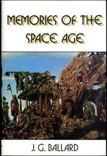 Memories of the Space Age - J.G. Ballard