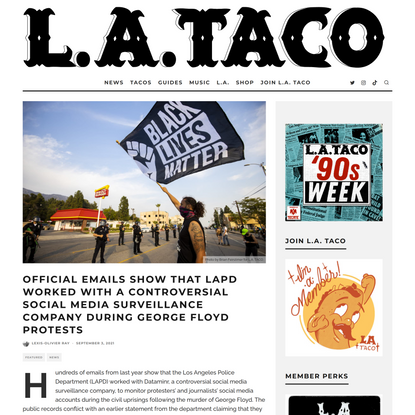 Official Emails Show That LAPD Worked With A Controversial Social Media Surveillance Company During George Floyd Protests ~ L.A. TACO