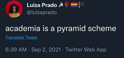 "Luiza Prado: ""academia is a pyramid scheme"""