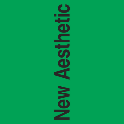 New Aesthetic