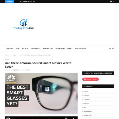 Are These Amazon-Backed Smart Glasses Worth $600? - TradingETFs.com