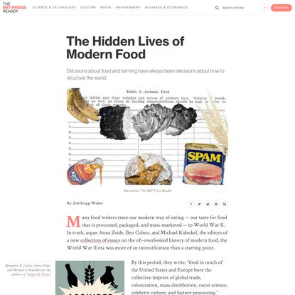 The Hidden Lives of Modern Food