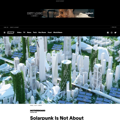 Solarpunk Is Not About Pretty Aesthetics. It's About the End of Capitalism