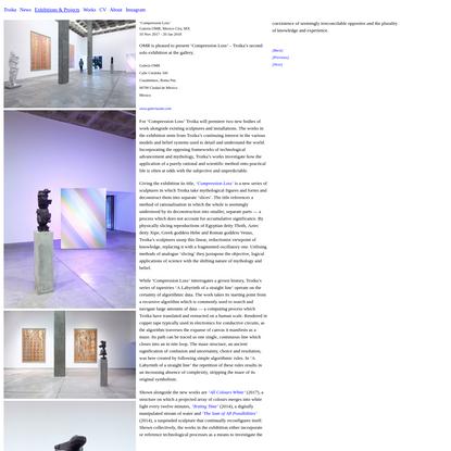 Troika   Solo Exhibition 'Compression Loss' at OMR, Mexico