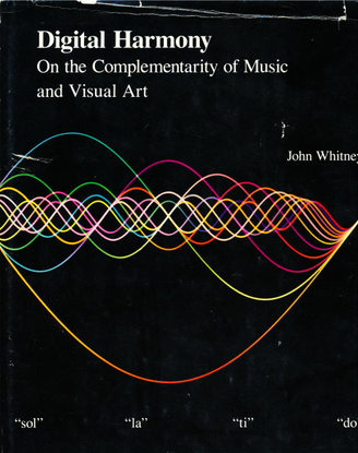 Digital Harmony: On the Complementarity of Music and Visual Art : John Whitney : Free Download, Borrow, and Streaming : Inte...