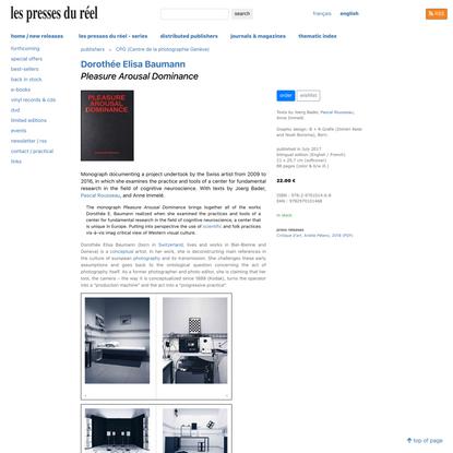 Dorothée Elisa Baumann : Pleasure Arousal Dominance - Les presses du réel (book)