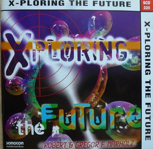 Robert Narholz & Gregor F. Narholz – Xploring The Future (1996)