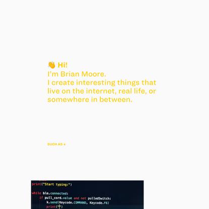 Brian Moore: maker of things