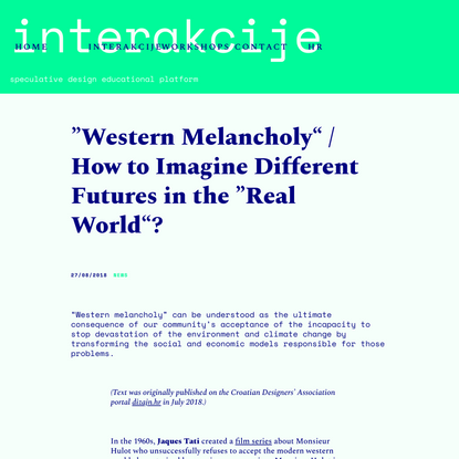 """""""Western Melancholy"""" / How to Imagine Different Futures in the """"Real World""""?   interakcije"""