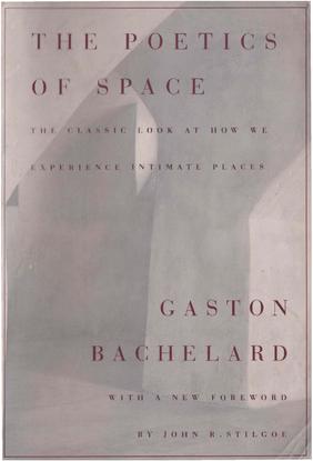 Gaston Bachelard, The Poetics of Space