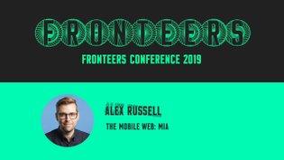 Alex Russell - The Mobile Web: MIA
