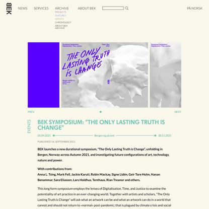 "BEK symposium: ""The Only Lasting Truth is Change"" - Bergen senter for elektronisk kunst – BEK"
