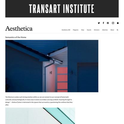 Aesthetica Magazine - Semantics of the Home