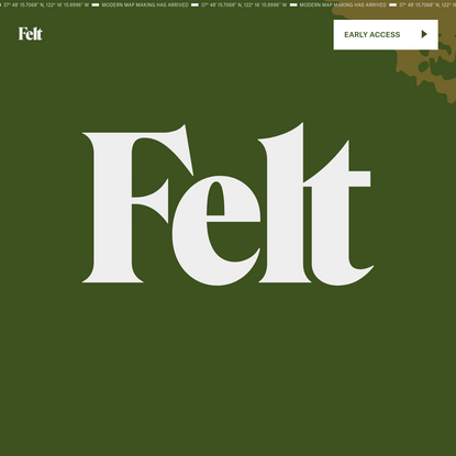 Felt: The best way to make maps on the internet