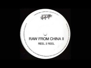 """Reel II Reel - Raw From China II (Track B1) """"In Your Heart"""""""