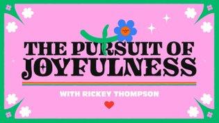 Google Chromebooks The Adulthood with Rickey Thompson: The pursuit of joyfulness