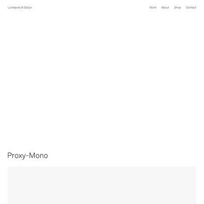 Proxy-Mono - Lundqvist & Dallyn