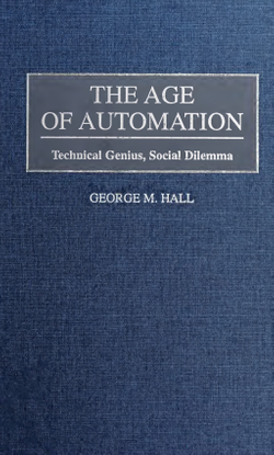 the_age_of_automation___technical_genius_-_hall_george_m.pdf