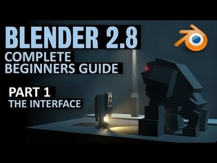 Complete Beginners Guide to Blender 2.8 | Free course | Part 1 | The Interface