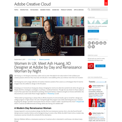 Women In UX: Meet Ash Huang, XD Designer at Adobe by Day and Renaissance Woman by Night   Creative Cloud blog by Adobe