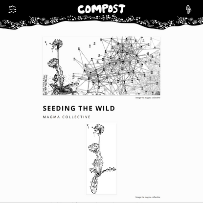 COMPOST Issue 01: Seeding the Wild by magma collective