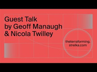 TTF // The Revenge of the Real. Part 4: Guest Talk by Geoff Manaugh & Nicola Twilley