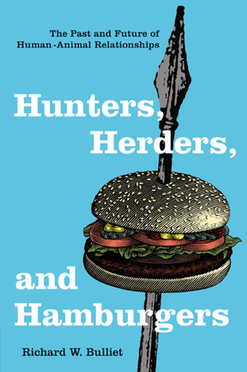 hunters-herders-and-hamburgers-the-past-and-future-of-human-animal-relationships-by-richard-w.-bulliet-z-lib.org-.pdf