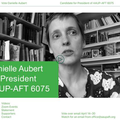 Vote Danielle Aubert for President of AAUP-AFT 6075