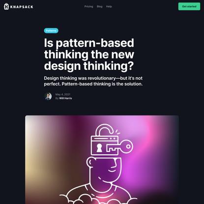 Knapsack Blog   Is pattern-based thinking the new design thinking?