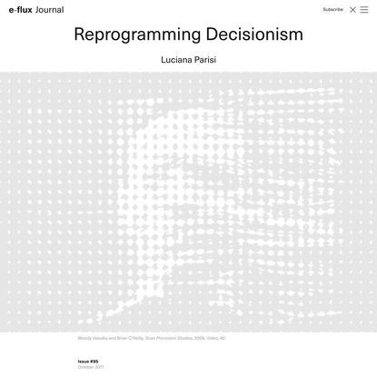 Reprogramming Decisionism - Journal #85 October 2017 - e-flux