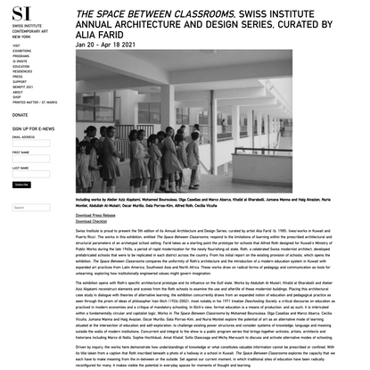 The Space Between Classrooms, Swiss Institute Annual Architecture and Design Series, Curated by Alia Farid   Swiss Institute
