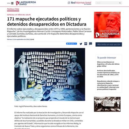 171 mapuche ejecutados políticos y detenidos desaparecidos en Dictadura