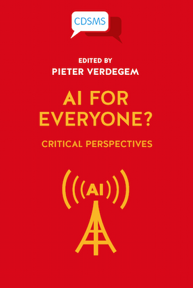AI for Everyone? Critical Perspectives - edited by Pieter Verdegem